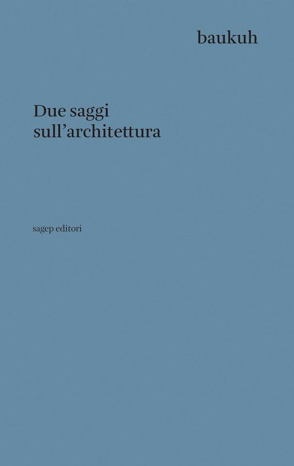 Due saggi sull'architettura by Baukuh