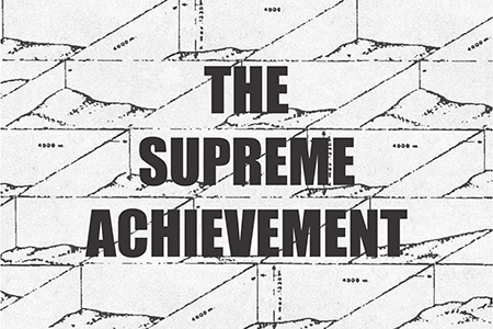 'THE SUPREME ACHIEVEMENT'