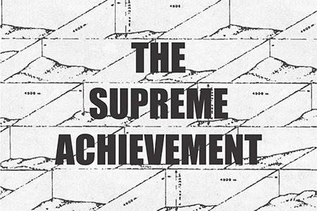 'THE SUPREME ACHIEVEMENT'