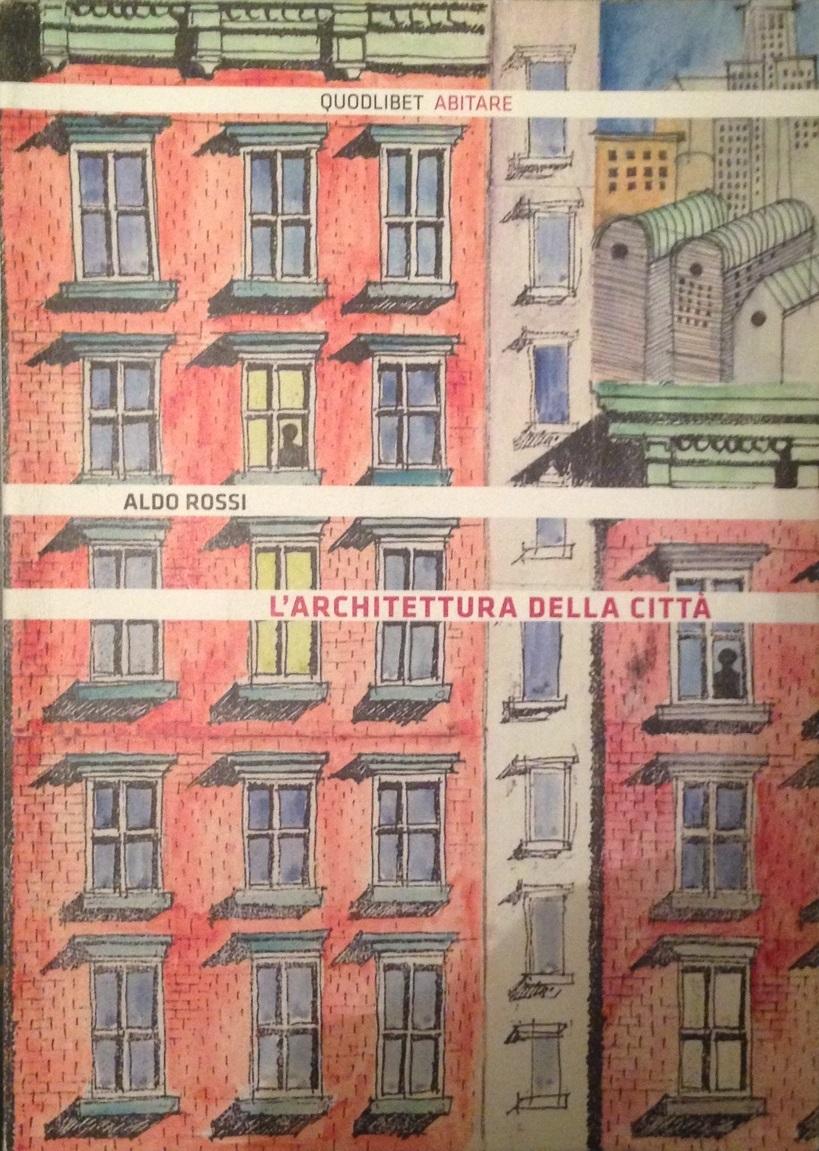 Aldo Rossi, L'Architettura della Città