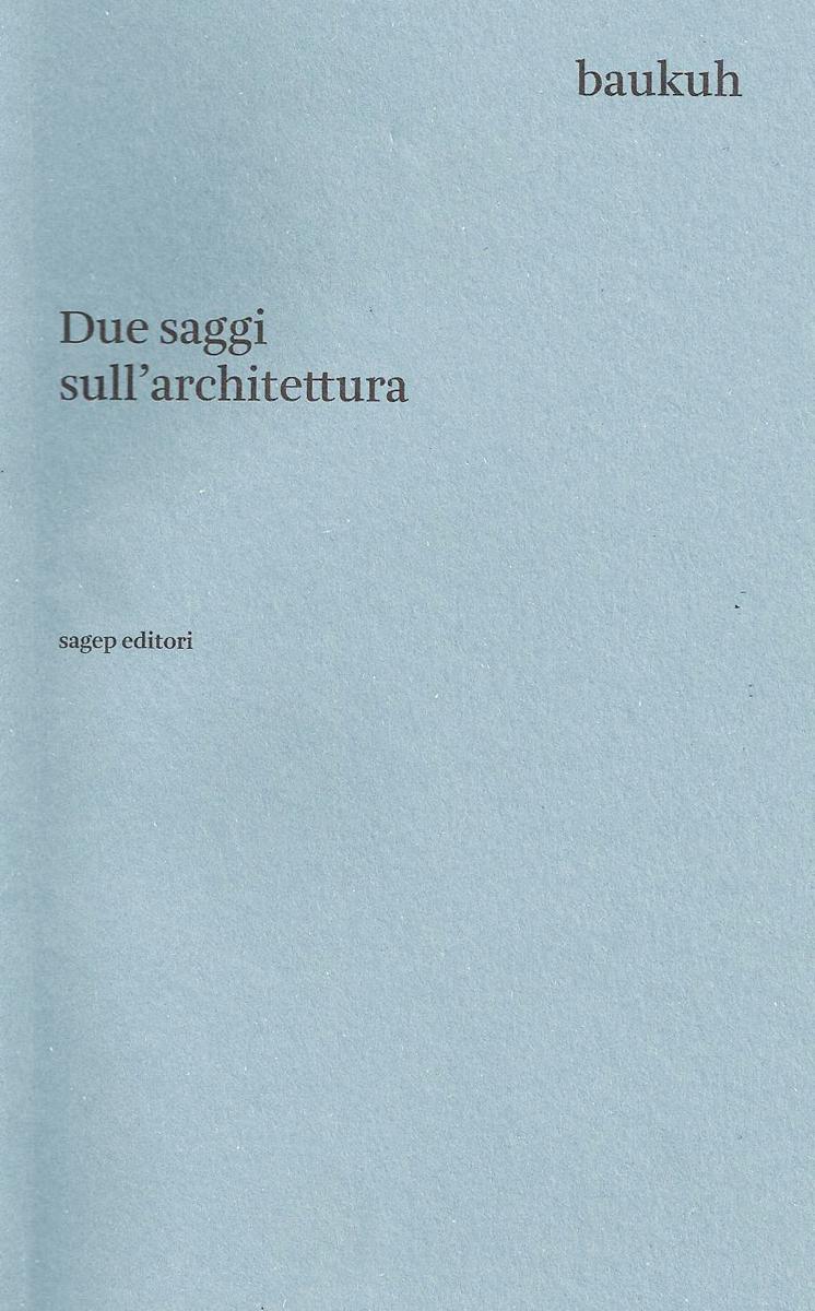 Baukuh, Due saggi sull'architettura