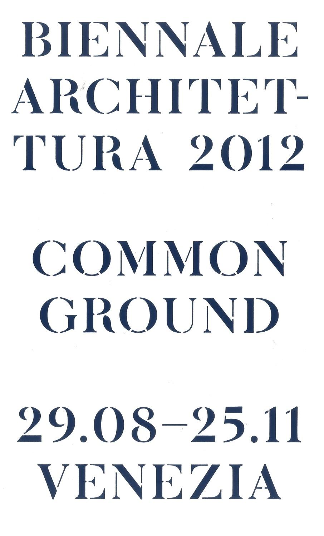 Common Ground Biennale di Architettura di Venezia 2012