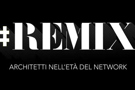 #REMIX – Architetti nell'Età del Network